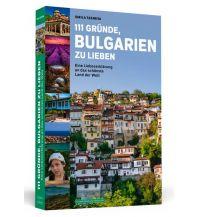 Reiseführer 111 Gründe, Bulgarien zu lieben Schwarzkopf & Schwarzkopf