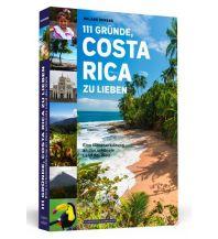 Reiseführer 111 Gründe, Costa Rica zu lieben Schwarzkopf & Schwarzkopf