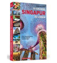 Reiseführer 111 Gründe, Singapur zu lieben Schwarzkopf & Schwarzkopf