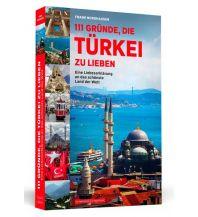 Reiseführer 111 Gründe, die Türkei zu lieben Schwarzkopf & Schwarzkopf