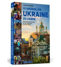 Reiseführer 111 Gründe, die Ukraine zu lieben Schwarzkopf & Schwarzkopf
