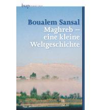 Maghreb - ein kleine Weltgeschichte Berlin University Press