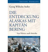 Törnberichte und Erzählungen Die Entdeckung Alaskas mit Kapitän Bering Edition Erdmann GmbH Thienemann Verlag