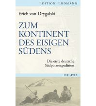 Reiseerzählungen Zum Kontinent des eisigen Südens Edition Erdmann GmbH Thienemann Verlag