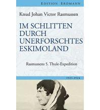 Törnberichte und Erzählungen Im Schlitten durch unerforschtes Eskimoland Edition Erdmann GmbH Thienemann Verlag