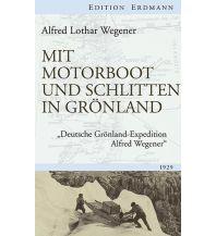 Törnberichte und Erzählungen Mit Motorboot und Schlitten in Grönland Edition Erdmann GmbH Thienemann Verlag