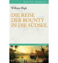 Törnberichte und Erzählungen Die Reise der Bounty in die Südsee Edition Erdmann GmbH Thienemann Verlag