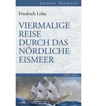 Reiseerzählungen Viermalige Reise durch das Nördliche Eismeer Edition Erdmann GmbH Thienemann Verlag
