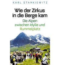 Bergerzählungen Wie der Zirkus in die Berge kam Oekom Verlag