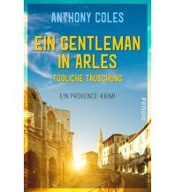 Ein Gentleman in Arles – Tödliche Täuschung Pendo Verlag AG