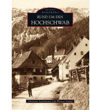 Outdoor Bildbände Rund um den Hochschwab Sutton Publishing Ltd.
