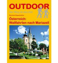 Weitwandern Österreich: Wallfahrten nach Mariazell Conrad Stein Verlag