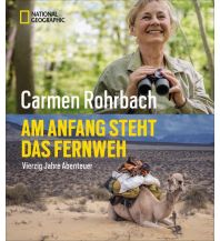 Reiselektüre Am Anfang steht das Fernweh National Geographic Society