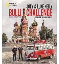 Reiselektüre Bulli Challenge – Von Berlin nach Peking National Geographic Society