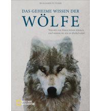 Naturführer Das geheime Wissen der Wölfe National Geographic Society