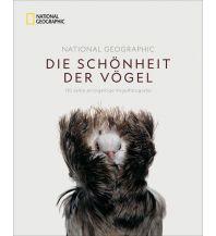 Naturführer National Geographic Die Schönheit der Vögel National Geographic Society