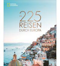 Bildbände In 225 Reisen durch Europa National Geographic Society