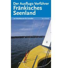 Reiseführer Der Ausflugs-Verführer Fränkisches Seenland ars vivendi verlag