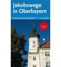 Jakobswege in Oberbayern ars vivendi verlag