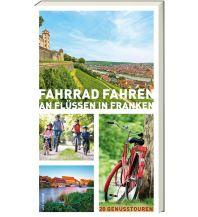 Radführer Fahrrad fahren an Flüssen in Franken ars vivendi verlag