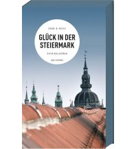 Reiseführer Glück in der Steiermark ars vivendi verlag