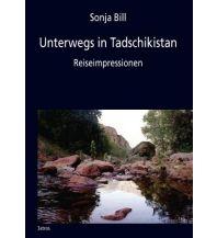 Reiseführer Unterwegs in Tadschikistan Iatros Verlag & Services GmbH