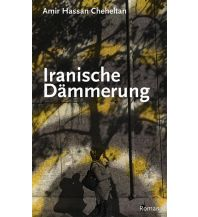Reiselektüre Iranische Dämmerung P. Kirchheim Verlag