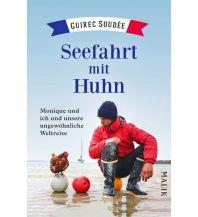 Törnberichte und Erzählungen Seefahrt mit Huhn Malik Verlag