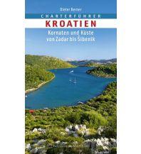 Revierführer Kroatien und Adria Charterführer Kroatien - Kornatenund Küste von Zadar bis Sibenik Delius Klasing Edition Maritim GmbH