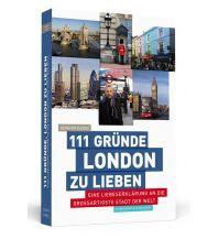 Reiseführer 111 Gründe, London zu lieben Schwarzkopf & Schwarzkopf