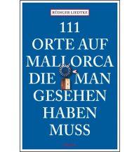 Reiseführer 111 Orte auf Mallorca die man gesehen haben muss Emons Verlag