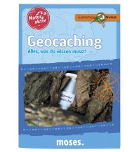 Outdoor Kinderbücher Natur aktiv: Geocaching Moses Verlag Gmbh