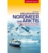 Reiseführer Trescher Reiseführer Kreuzfahrten Nordmeer und Arktis Trescher Verlag