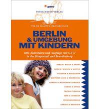 Reisen mit Kindern Berlin und Umgebung mit Kindern pmv Peter Meyer Verlag