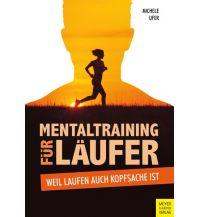 Mentaltraining für Läufer Meyer & Meyer Verlag, Aachen