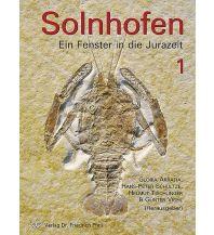 Geologie und Mineralogie Solnhofen – Ein Fenster in die Jurazeit 1+2 – Gesamtausgabe Dr. Friedrich Pfeil Verlag