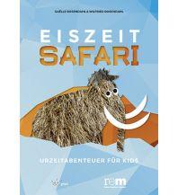 Outdoor Kinderbücher Eiszeitsafari - Urzeitabenteuer für Kids Dr. Friedrich Pfeil Verlag