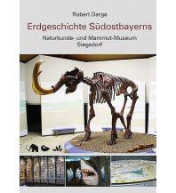 Geologie und Mineralogie Erdgeschichte Südostbayerns Dr. Friedrich Pfeil Verlag