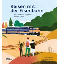 Reisen mit der Eisenbahn Die Gestalten Verlag