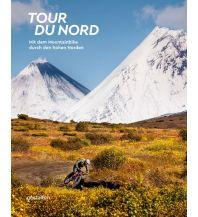 Tour du Nord Die Gestalten Verlag