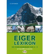 Bergerzählungen Das grosse Eiger-Lexikon Schall Verlag