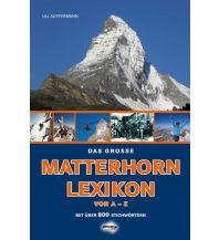 Bergerzählungen Das große Matterhorn-Lexikon Schall Verlag