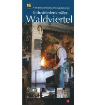 Reiseführer NÖ Kulturwege 19, Industriedenkmäler im Waldviertel NÖ Institut für Landeskunde