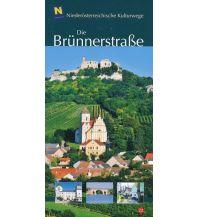 Reiseführer NÖ Kulturwege 22, Die Brünnerstraße NÖ Institut für Landeskunde