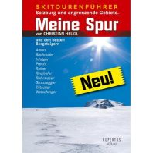 Skitourenführer Österreich Meine Spur - Skitourenführer (Salzburg) Rupertus Verlag