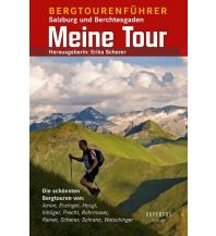 Wanderführer Meine Tour - Bergtourenführer (Salzburg, Berchtesgaden) Rupertus Verlag