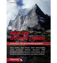 Bergerzählungen Wen die Götter lieben - Schicksale von elf Extrembergsteigern Alpinverlag Jentzsch-Rabl GmbH