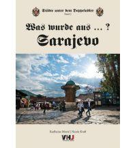 Reiseführer Was wurde aus...? Sarajevo Verlagshaus Morre GmbH