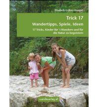 Bergtechnik Trick 17 – Wandertipps, Spiele, Ideen Wanda Kampel Verlags KG