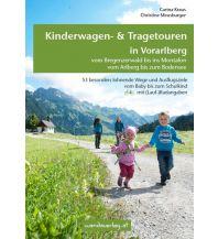 Unterwegs mit Kindern Kinderwagen- & Tragetouren in Vorarlberg Wanda Kampel Verlags KG